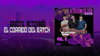 Efecto Activado - El Corrido Del Katch (En Vivo)