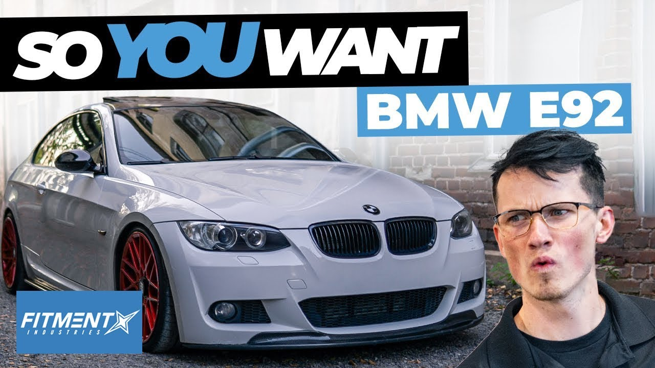 So You Want A BMW E92