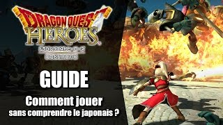 Dragon Quest Heroes : Comment y jouer sans comprendre le japonais | Guide