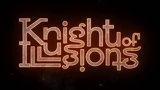 Knight of Illusions 2017
