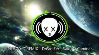 CROWY D & DREAD FER - SALGO A CAMINAR - Reggae dubstep Salvadoreño