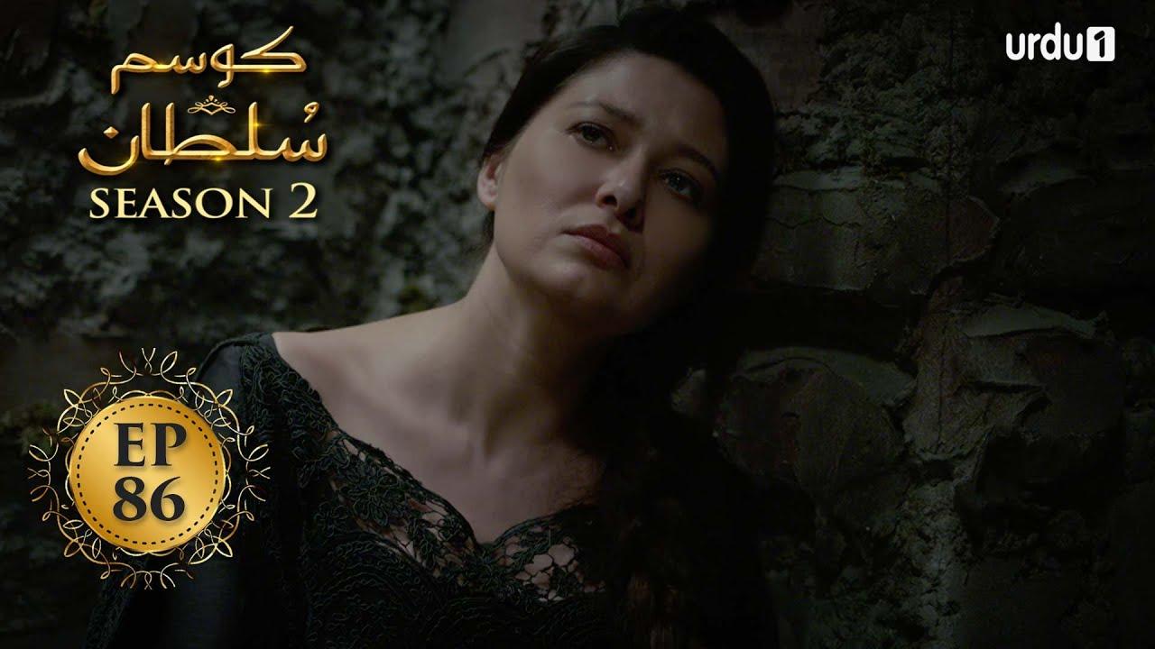 Download Kosem Sultan | Season 2 | Episode 86 | Turkish Drama | Urdu Dubbing | Urdu1 TV | 23 May 2021