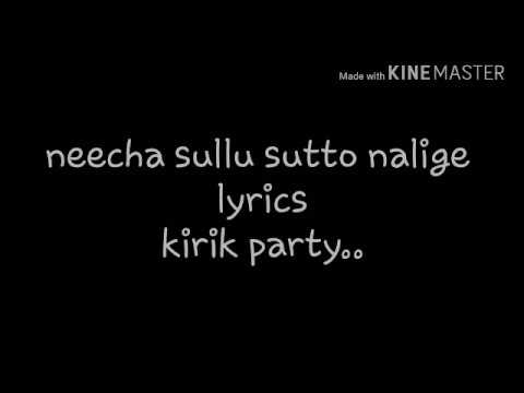 Neecha Sullu Sutho Naalige Lyric video Song  Kirik Party Movie-2016
