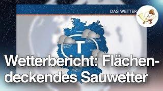 Der Wetterbericht: Flächendeckendes Sauwetter