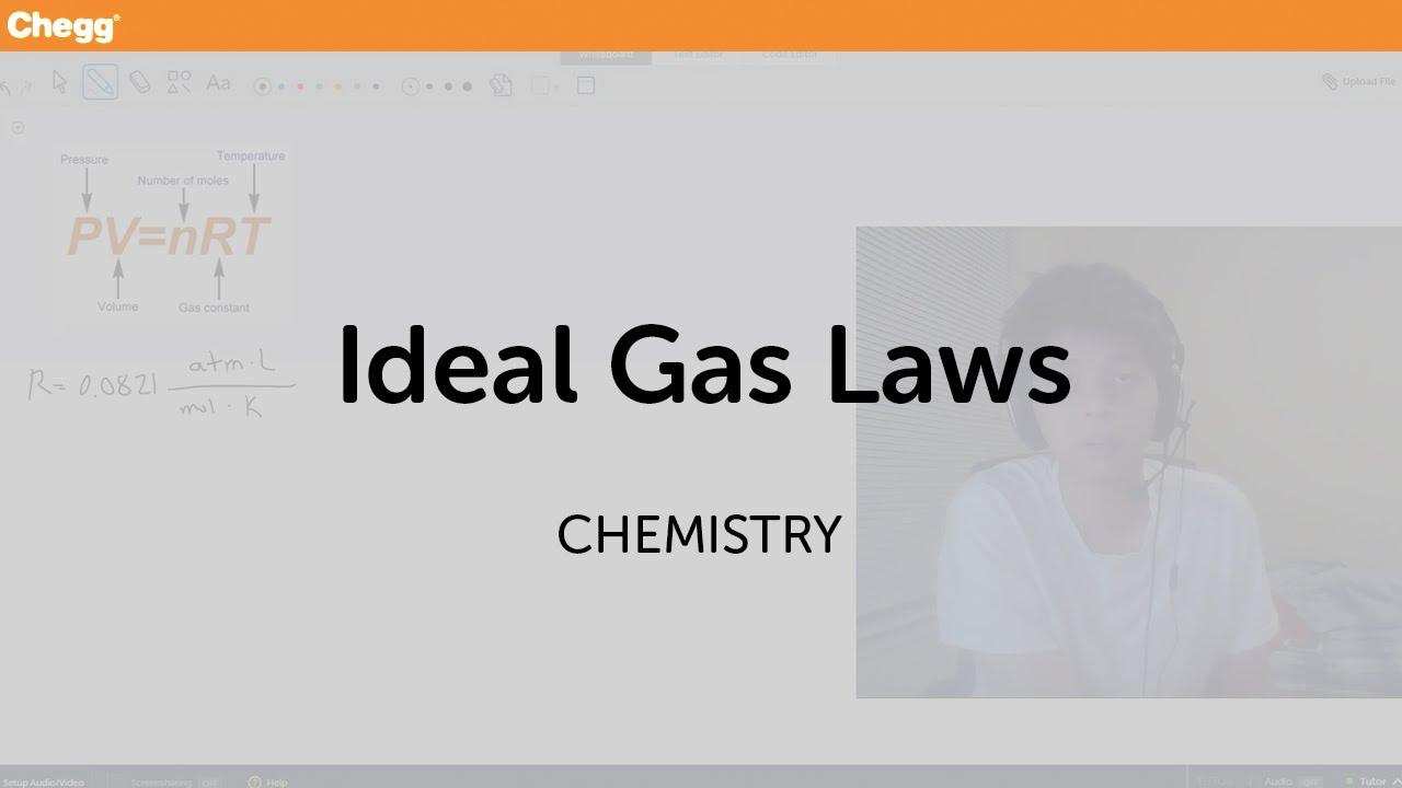 Ideal Gas Laws | Chemistry | Chegg Tutors