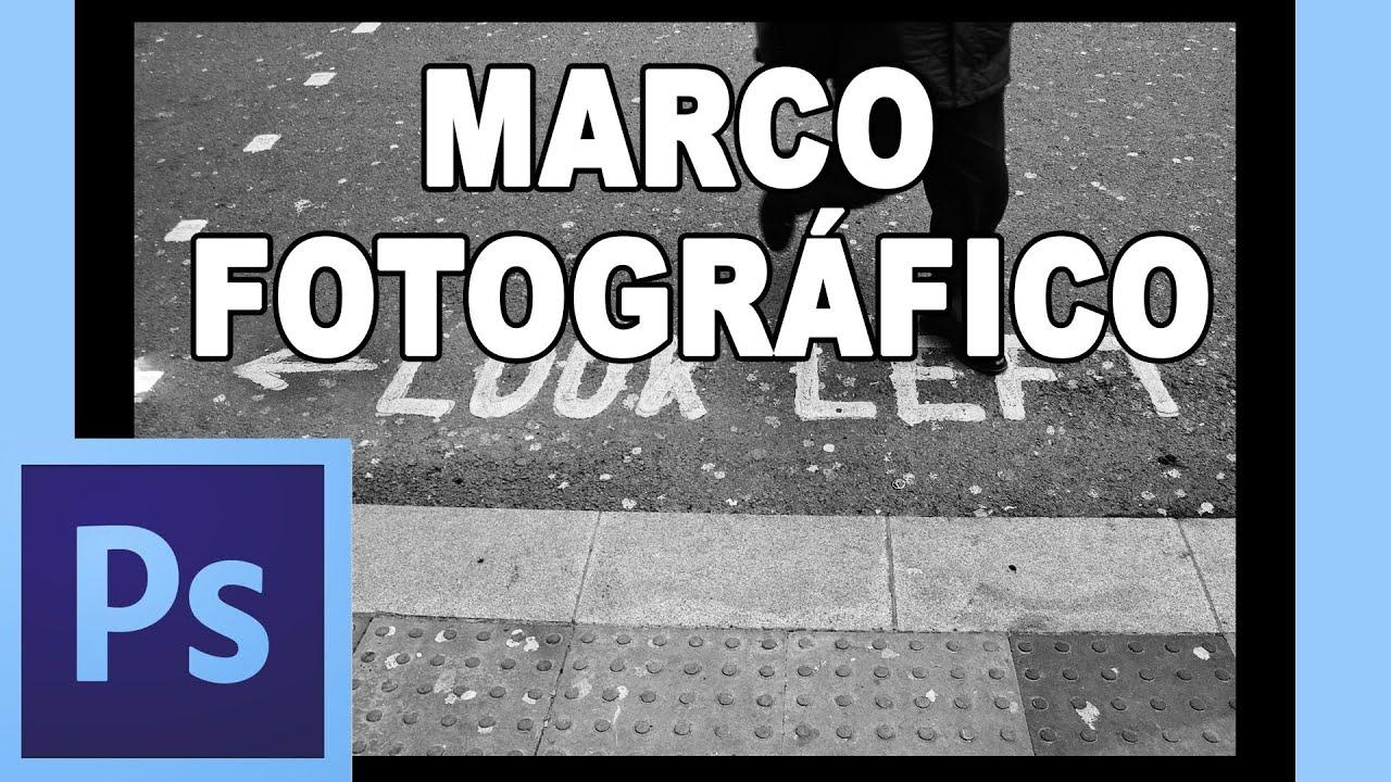 Cómo poner un marco rápido a fotografías - Tutorial Photoshop en ...