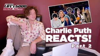 Life's Good Music Season 2 | Charlie Puth Reacts - Part 2 | LG