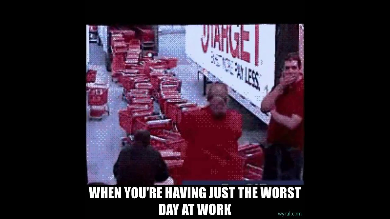 Bad Day At Work Meme
