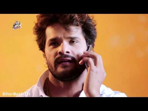 Khali phone pe hoi pyar ki kahino milbu yar  super star khesari lal  yadav bhojpuri song 2017