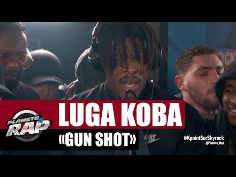 """Luga Koba """"GUN SHOT"""" #PlanèteRap"""