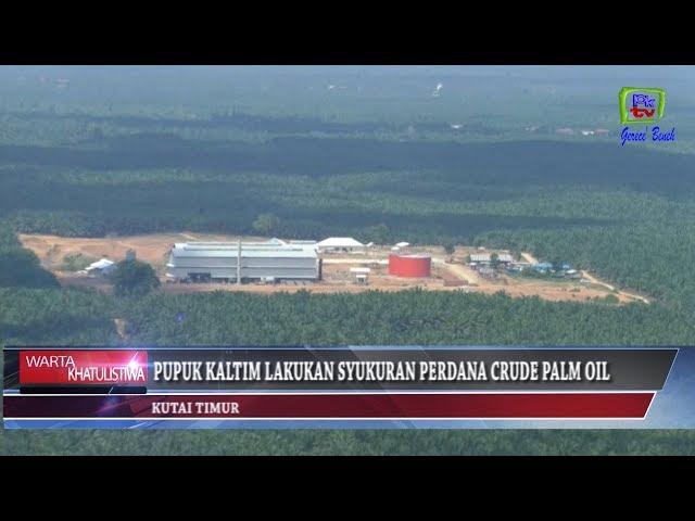 Fisrt Drop CPO PT Kalimantan Agro Nusantara