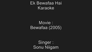 Ek Bewafaa Hai - Karaoke - Sonu Niigam - Bewafaa (2005)