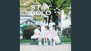 Provided to YouTube by TuneCore Japan STAY GOLD · Yamakatsu STAY GO...