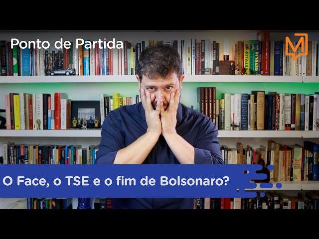 O Face, o TSE e o fim de Bolsonaro?