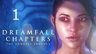 Dreamfall Chapters Reborn Прохождение на русском Часть 1 Chapter 1 Adrift