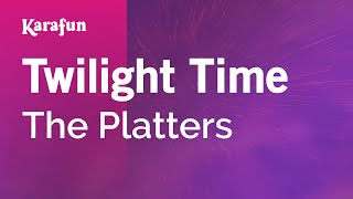 Twilight Time - The Platters | Karaoke Version | KaraFun