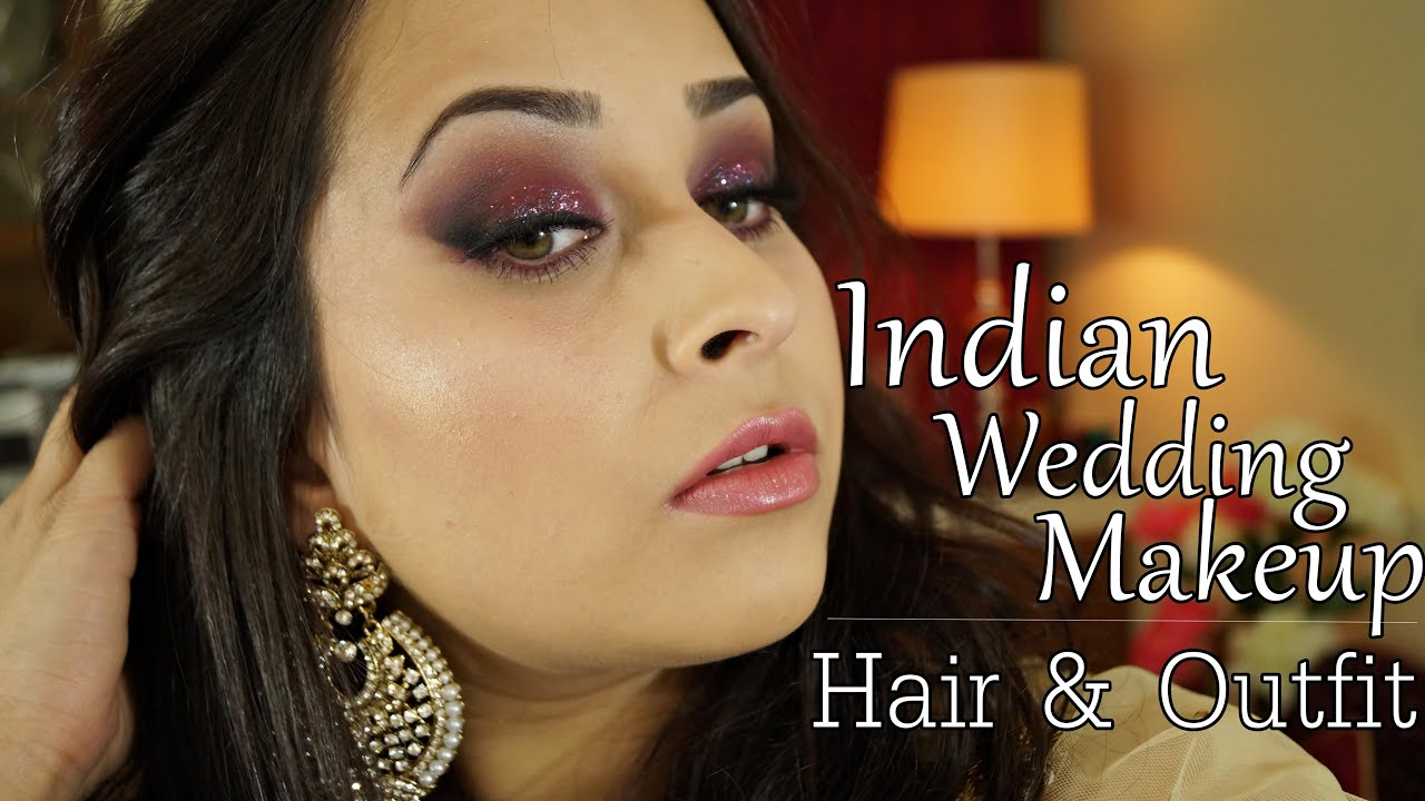 Get Ready with Me - Indian Wedding Makeup , Hair and ...