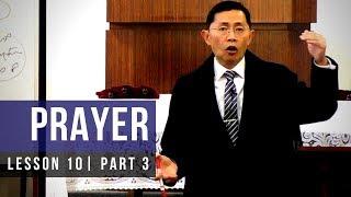 Lesson 10: Prayer (Part 3)   Basic Bible Knowledge 2019 Series