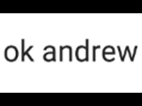 Ok Andrew