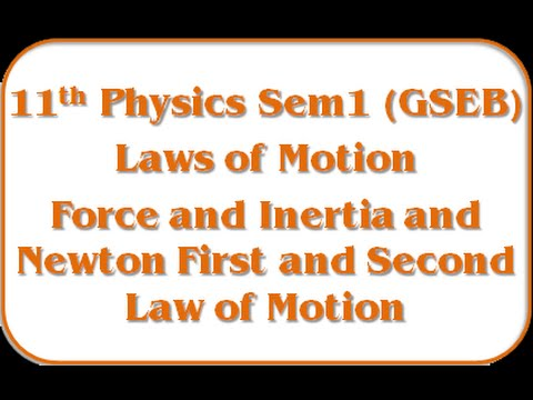 Force and Inertia and Newton First and Second Law of Motion - 11th Physics Semester - 1 (GSEB)