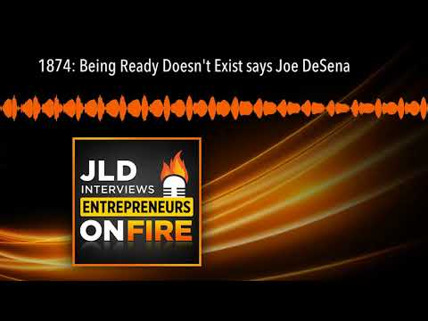 1874: Being Ready Doesn't Exist says Joe DeSena