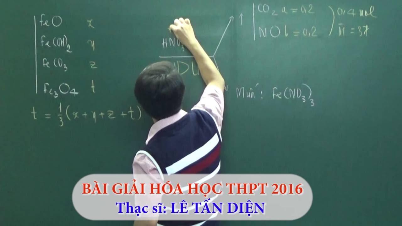 Bài giải Hóa học THPT 2016 bằng SƠ ĐỒ HÓA (Phần 2) || Thầy Lê Tấn Diện