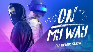Download Dj Remix Terbaru || Alan Walker - On My Way by Febri hands