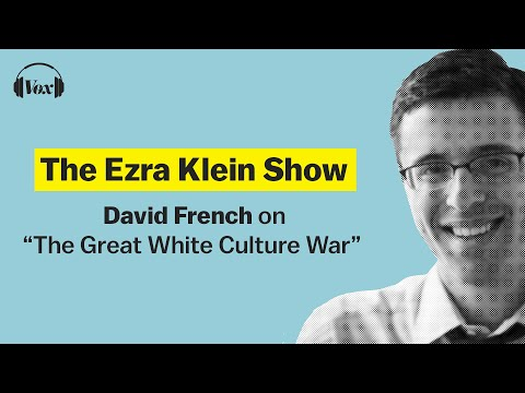 """David French on """"The Great White Culture War"""" 