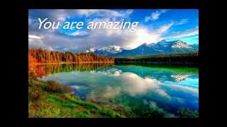 More Than Amazing by Lincoln Brewster (with lyrics)
