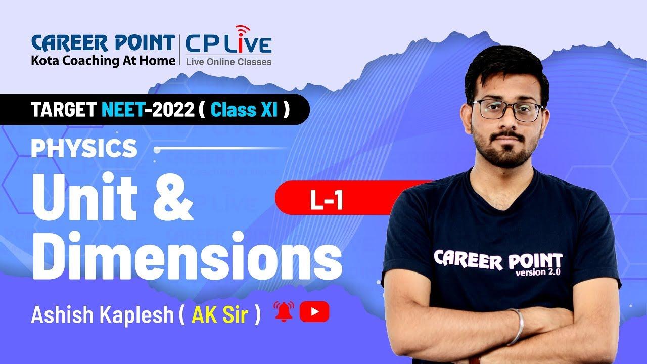 Unit & Dimensions | L-1 | XI Students | NEET | Physics | Ashish Kaplesh (AK) Sir | Career Point Kota