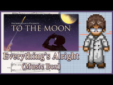 """Everything's Alright (Music Box)"" from To The Moon - Transcription"