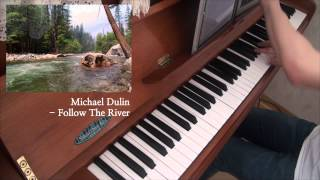 Michael Dulin Follow The River Piano Play by So