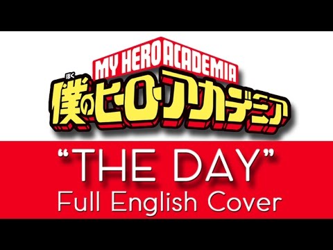 "My Hero Academia - Opening 1 - ""The Day"" - Full English cover - by The Unknown Songbird"