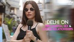 Delhi On Pre-Marital Sex & Live-In Relationships - POPxo