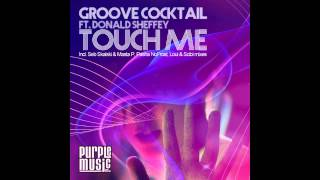 Groove Cocktail feat. Donald Sheffey - Touch Me (Loui & Scibi Remix)