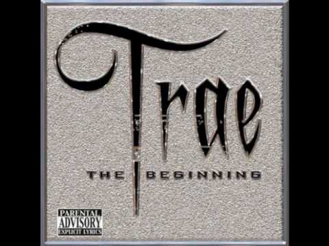 Trae - The Beginning - This Cant Be Life