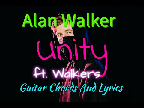 alan-walker---unity-(ft.-walkers)-(guitar-chords-and-lyrics)
