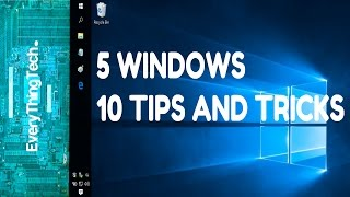 5 Windows 10 Tips and Tricks!