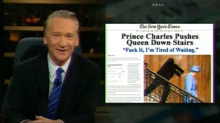 Real Time with Bill Maher: Prince Charles Pushes Queen Down (HBO) New Rules | August 17, 2017
