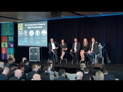 Panel: The Evolving Role of Privacy in Digital Transformation - Identity Live 2017 - Sydney