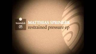Matthias Springer - Restrained Pressure
