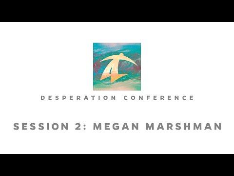 Desperation Student Conference 2017 - Session 2 - June 21, 2017: Megan Marshman