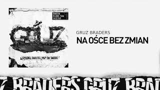 1. Gruz Braders [Bonson x Głowa PMM x TKZetor] - Na ośce bez zmian (prod. KPSN)