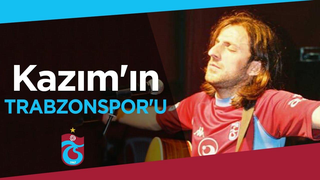 En Sevdali Yanımız: Kazım'ın Trabzonspor'u