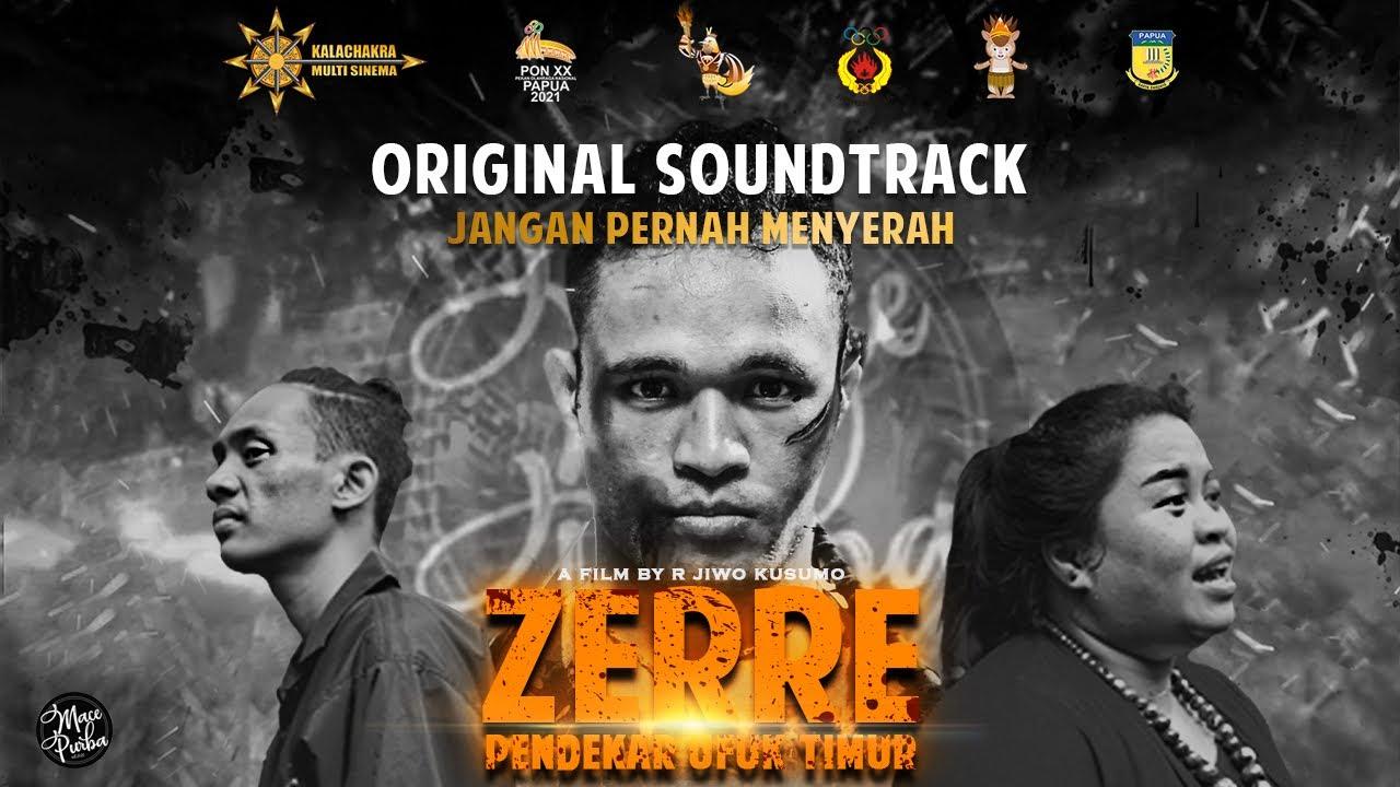 JANGAN PERNAH MENYERAH - Macepurba (Original Soundtrack ZERRE PENDEKAR UFUK TIMUR)