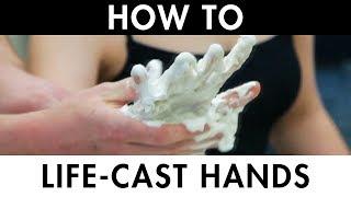 lifecasting hands