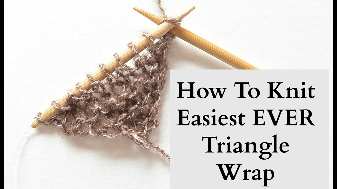 0628397c2484 How To Knit - Easiest Ever Triangle Wrap - YouTube