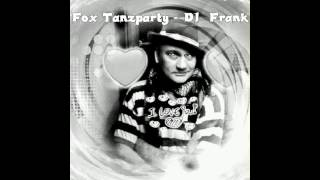 Fox Tanzparty - DJ  Frank