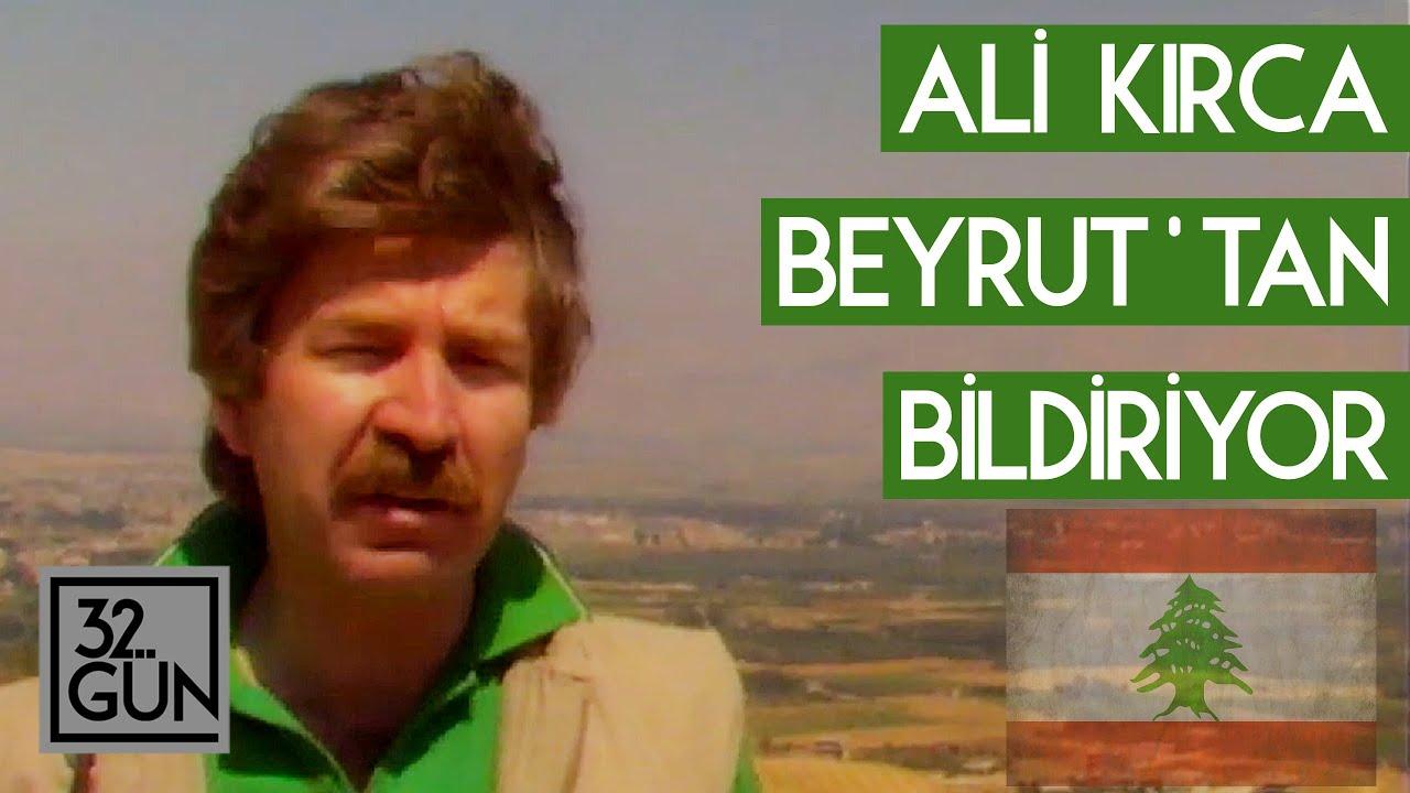 Ali Kırca Beyrut'tan Bildiriyor | 1987 | 32. Gün Arşivi