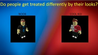 Do people get treated diffrently by their looks?| Experiments (Roblox)